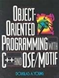 Object-Oriented Programming with C++ and OSF-MOTIF, Young, Douglas A., 0136302521