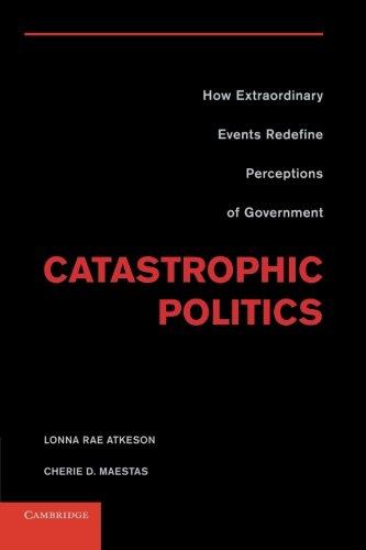 Catastrophic Politics: How Extraordinary Events Redefine Perceptions of Government