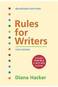 Rules for Writers Includes 2009 MLA and 2010 APA Updates