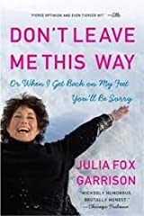 Don't Leave Me This Way: Or When I Get Back on My Feet You'll Be Sorry Paperback