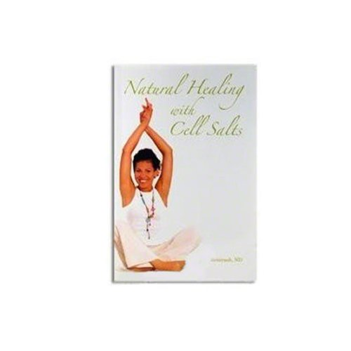 (Natural Healing with Cell Salts)