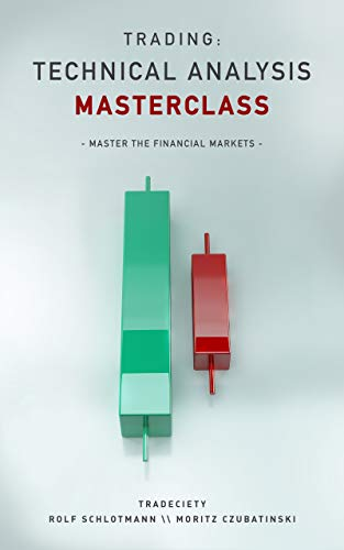 Trading: Technical Analysis Masterclass: Master the financial markets (Best Forex Traders In The World)