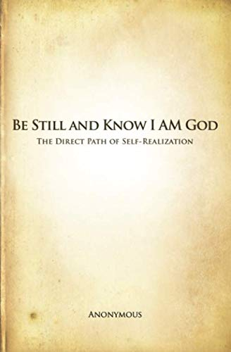 Be Still and Know I AM God: The Direct Path of Self-Realization (The Direct Path)