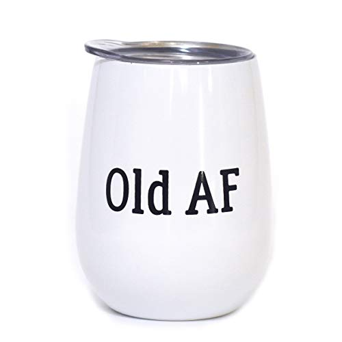 Old AF - 10 oz White Stainless Steel Stemless Wine Tumbler Sippy Cup with Lid - Funny Humorous Over The Hill Gift | Birthday | Christmas | Just Because