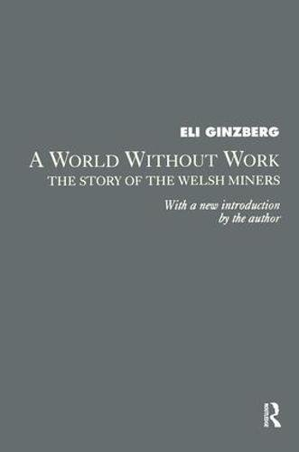 A World without Work: The Study of the Welsh Miners