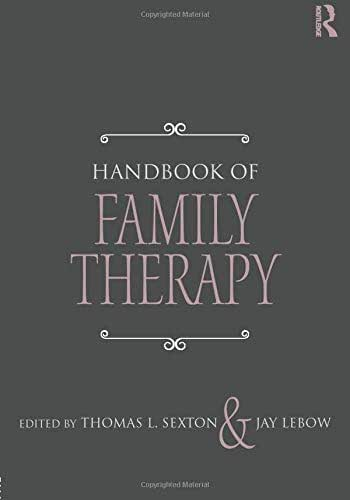 Handbook of Family Therapy: The Science and Practice of Working with Families and Couples