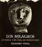 Los Milagros en Metal y en Cera de Puerto Rico, Teodoro Vidal, 0960071415