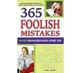 365 Foolish Mistakes Smart Managers Make Everyday
