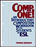Comp One : An Introductory Composition Workbook for Students of ESL, Sheehan, Thomas, 013154022X
