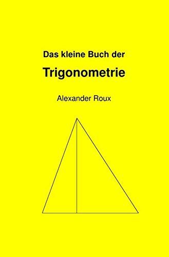 Das kleine Buch der Trigonometrie