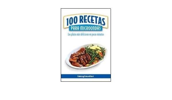 100 recetas para microondas / 100 Microwave Recipes: Los ...