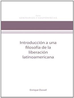 Introducción a la filosofía de la liberación en latinoamérica (Seminarios y Conferencias nº 5) de [Dussel, Enrique]