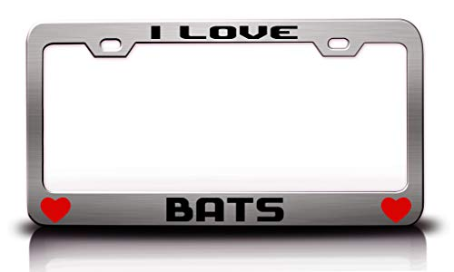 Tag Xpress - I Love Bats Animals Pets Metal License Plate Frame Tag Holder Ch]()