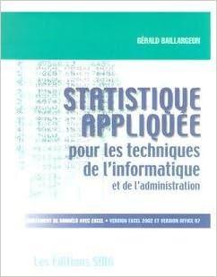 Statistique appliquée pour les techniques de l'informatique et de l'administration : Traitement de données avec Excel version 10 (Excel 2002), version 8.0 (Office 97) pdf, epub