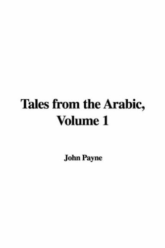 Read Online Tales from the Arabic, Volume 1 PDF