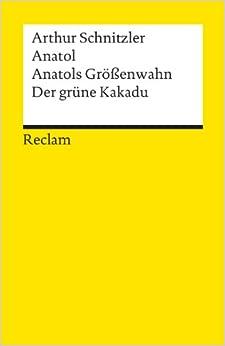 Anatol / Anatols Grossenwahn / Der Grune Kakadu