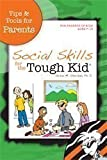 Social Skills for the Tough Kid : Tips and Tools for Parents, Sheridan, Susan M., 1599090465
