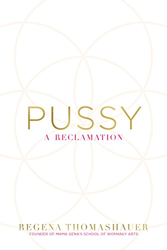Pussy a reclamation kindle edition by regena thomashauer pussy a reclamation by thomashauer regena fandeluxe Choice Image