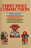 First Holy Communion, Frances C. Heerey, 0882710575