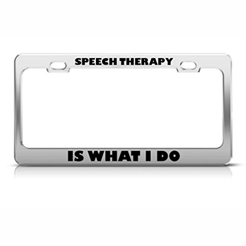 Speech Therapy Is What I Do Metal Career Profession License Plate Frame Holder