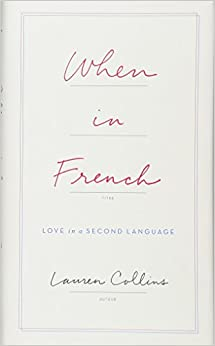 When in french love in a second language lauren collins when in french love in a second language ccuart Images