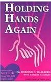 Holding Hands Again, Edmond C. Hallberg and Kaylene Hallberg, 0930175026