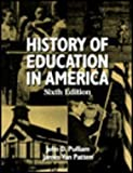 History of Education in America, Pulliam, John and Van Pattern, James, 0023968184
