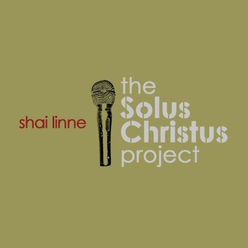Shai Linne - The Solus Christus Project (2005)