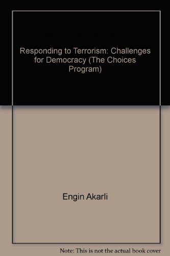 Responding to Terrorism: Challenges for Democracy (The Choices Program)