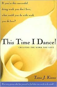 This Time I Dance Publisher: Tarcher