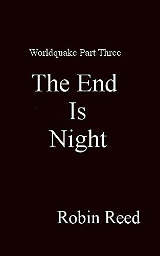 The End is Night: A Silo Story: Worldquake Part Three