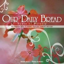 Our Daily Bread: Hymns of - Shopping Baltimore