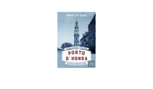 Porto D Honra (Portuguese Edition): Manuel de Sousa: 9789896267964: Amazon.com: Books