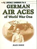 img - for German Air Aces of World War One (Vintage Warbirds, No. 8) by Alex Imrie (1987-07-02) book / textbook / text book