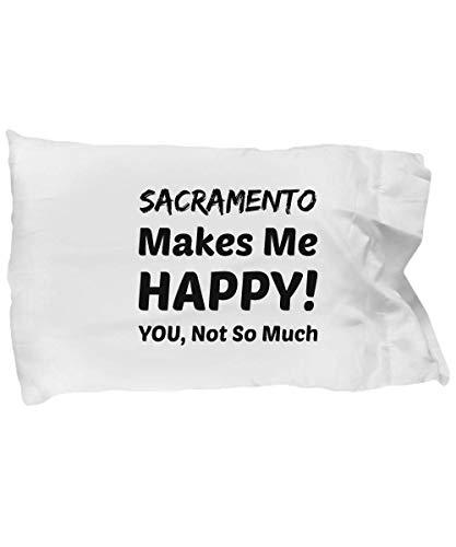 eShopGear Sacramento Pillow Case - Sacramento Makes Me Happy - You Not So Much]()