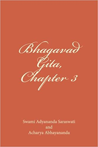 Bhagavad Gita Chapter 3 Karma Yoga Bhagavata Swami Adyananda Saraswati Acharya Abhayananda 9781490594804 Amazon Books