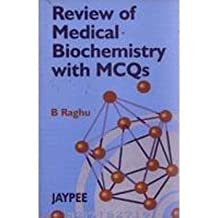 Review of Medical Biochemistry with MCQS