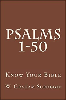 Psalms 1-50: A Comprehensive Analysis of the Psalms (Know Your Bible)