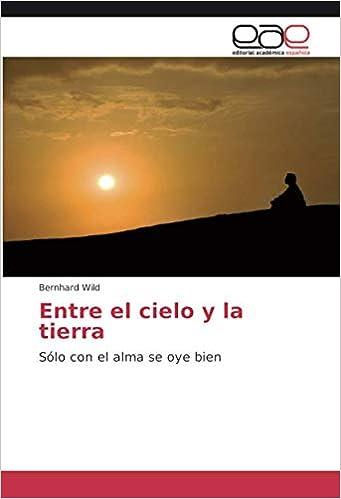 Entre el cielo y la tierra: Sólo con el alma se oye bien: Amazon ...