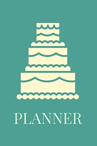 Planner: Undated 52 Weeks Organizer With Weekly Agenda, Goal Setting, Reflection And Motivational Quotes With Cake Cover For Bakers, Wedding Cake Decorators by Happiness Your Own Way