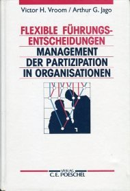 Flexible Führungsentscheidungen. Management der Partizipation in Organisationen (MPO)
