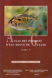 Atlas DES Poissons d'Eau Douce De Guyane: Vol 1 (Collection du patrimoine naturel) (French Edition) by Backhuys Publishers