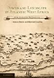 Power and Landscape in Atlantic West Africa: Archaeological Perspectives