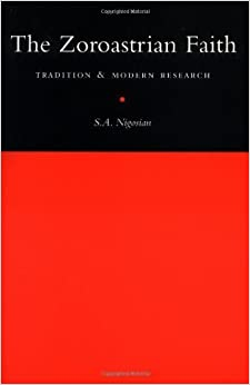 The Zoroastrian Faith: Tradition and Modern Research by Nigosian (1993-09-24)