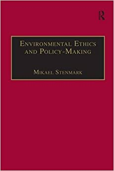 Book Environmental Ethics and Policy-Making (Ashgate Translations in Philosophy, Theology and Religion)