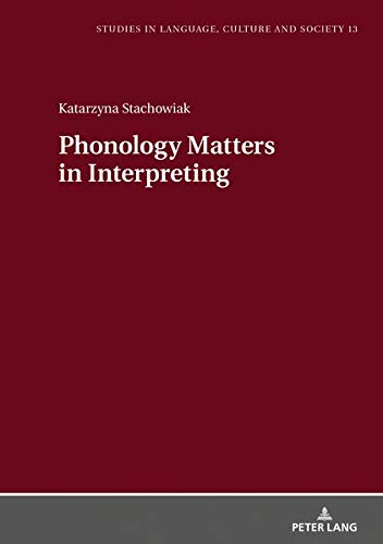 Phonology Matters in Interpreting