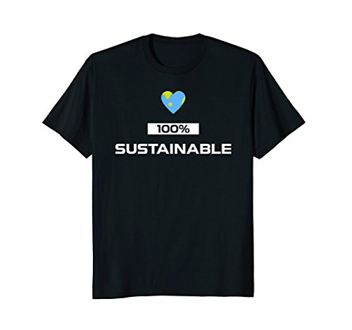 100  Sustainable Clean Energy Green Mother Earth Day T Shirt