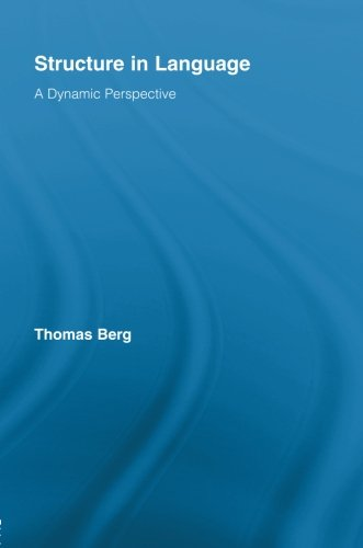 Structure in Language: A Dynamic Perspective (Routledge Studies in Linguistics) by Routledge