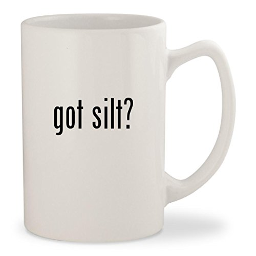 got silt? - White 14oz Ceramic Statesman Coffee Mug Cup