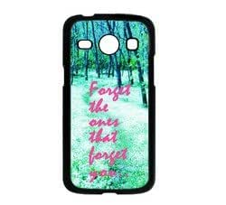 Forget The Ones That Forget You Hipster Quote Samsung Galaxy Core GT-i8260 i8262 Case - Fits Samsung Galaxy Core GT-i8260 i8262